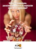 Videncia, esoterismo, paraciencias ¿Cuál es la regulación legal de su publicidad?